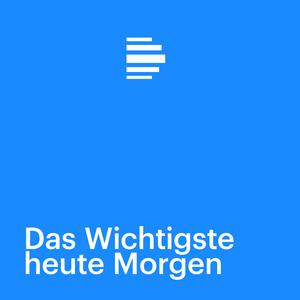 Podcast Das Wichtigste heute Morgen - Deutschlandfunk