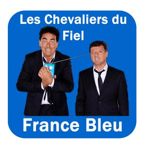 Podcast Les Chevaliers du Fiel France Bleu