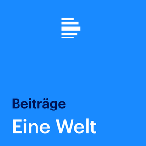 Podcast Eine Welt - Deutschlandfunk