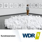 Podcast WDR 3 Kunstrezension