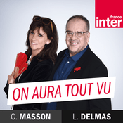 Podcast France Inter - On aura tout vu