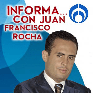 Podcast Informa... con Juan Francisco Rocha