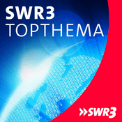 Podcast SWR3 - Topthema