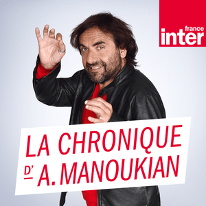 Podcast France Inter - La chronique d'André Manoukian