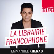 Podcast France Inter - La Librairie francophone