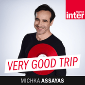 Podcast France Inter - Very good trip