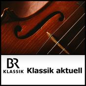 Podcast BR Klassik - Klassik aktuell