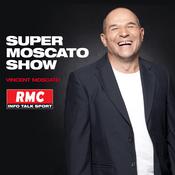 Podcast RMC - Super Moscato Show