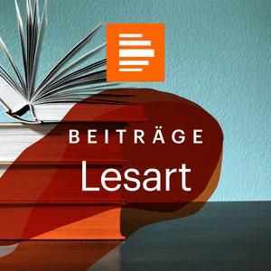 Podcast Lesart - das Literaturmagazin - Deutschlandfunk Kultur