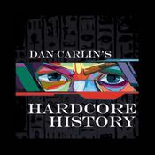Podcast Dan Carlin's Hardcore History