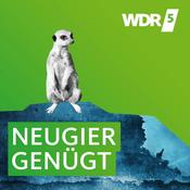 Podcast WDR 5 - Neugier genügt - Das Feature