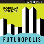 Podcast Futuropolis by Popular Science