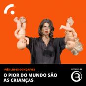 Podcast Antena 3 - O Pior do Mundo São as Crianças